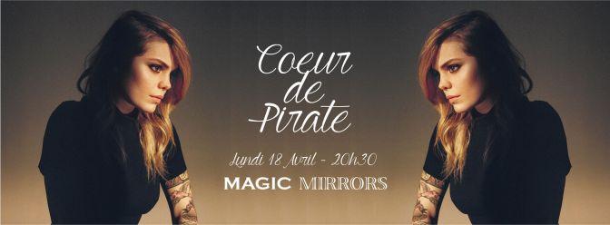 COEUR DE PIRATE en concert au Magic Mirrors LE HAVRE